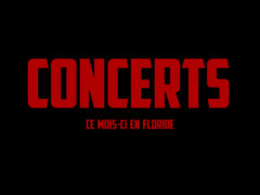 Les concerts de l'été à Miami et en Floride / Juillet-Août 2018