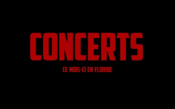 Les concerts en avril 2016 à Miami et en Floride
