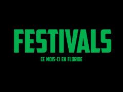 Les Festivals à Miami et en Floride en Juin 2017