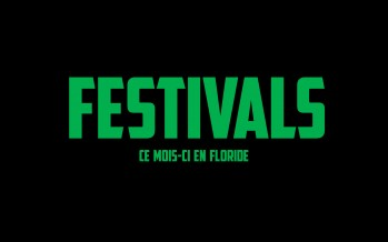 Les festivals de l'été à Miami et en Floride / Juillet-Août 2018
