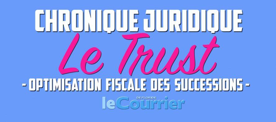 Le «trust» américain : mode d'emploi (chronique «vos droits aux Etats-Unis»)