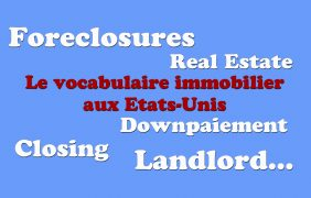 Immobilier aux Etats-Unis : vocabulaire, jargon et termes spécifiques à connaître