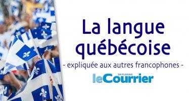 La langue québécoise expliquée aux autres francophones