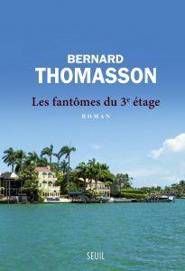 Les fantômes du Troisième étage, roman à Miami de Bernard Thomasson
