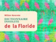 Découvrez le «Dictionnaire Insolite de la Floride»