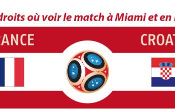 Miami et Floride : Où voir la France gagner la finale contre la Croatie dimanche (à 11AM heure de Floride) ?